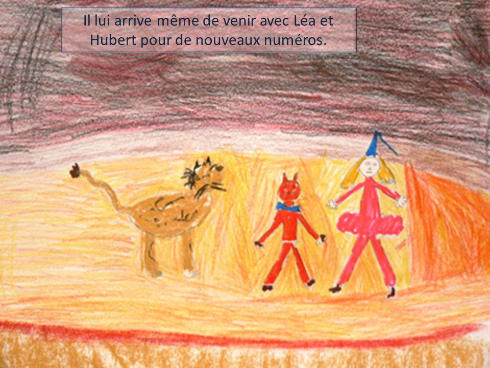 Il lui arrive même de venir avec Léa et Hubert pour de nouveaux numéros.