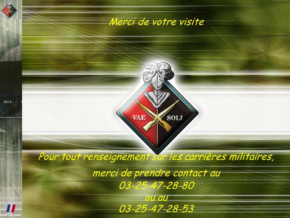Pour tout renseignement sur les carrières militaires, merci de prendre contact au 03-25-47-28-80 ou au 03-25-47-28-53 Merci de votre visite