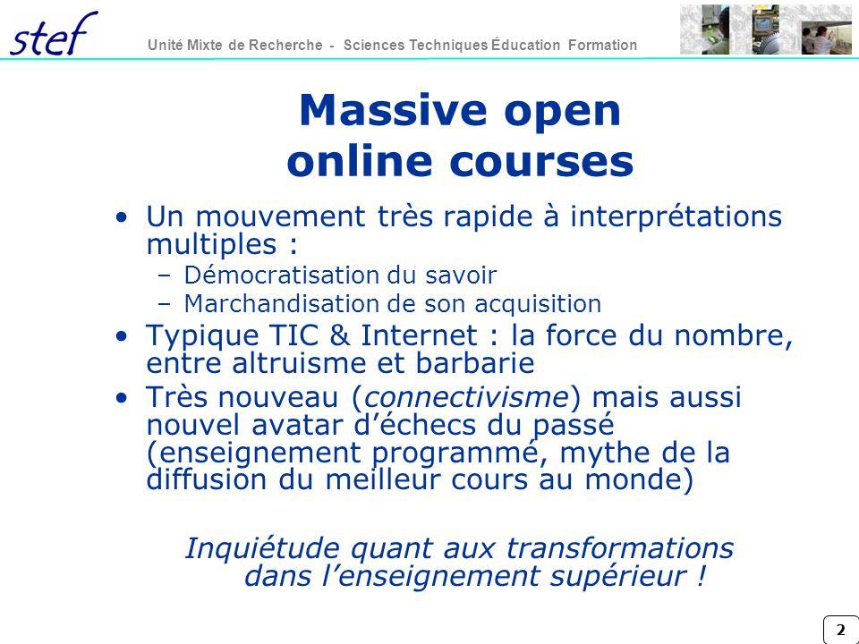 2 Unité Mixte de Recherche - Sciences Techniques Éducation Formation Massive open online courses Un mouvement très rapide à interprétations multiples