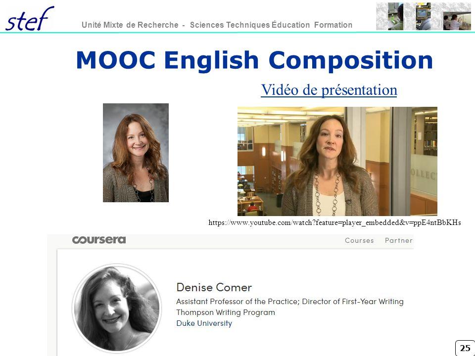 25 Unité Mixte de Recherche - Sciences Techniques Éducation Formation MOOC English Composition https://www.youtube.com/watch?feature=player_embedded&v=ppE4ntBbKHs Vidéo de présentation