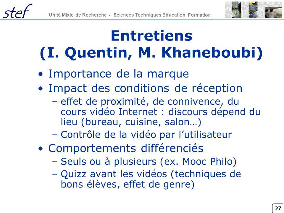 27 Unité Mixte de Recherche - Sciences Techniques Éducation Formation Entretiens (I. Quentin, M. Khaneboubi) Importance de la marque Impact des condit