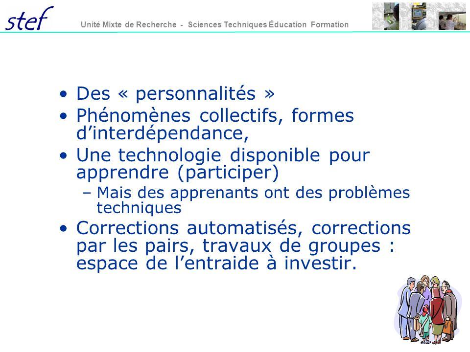 28 Unité Mixte de Recherche - Sciences Techniques Éducation Formation Des « personnalités » Phénomènes collectifs, formes dinterdépendance, Une techno
