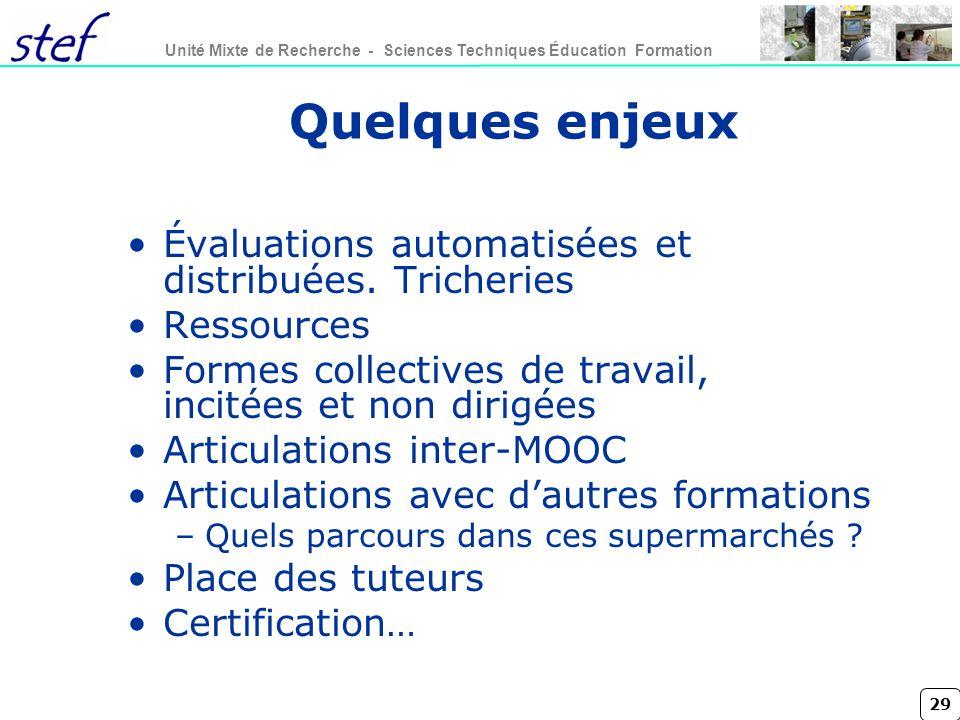 29 Unité Mixte de Recherche - Sciences Techniques Éducation Formation Quelques enjeux Évaluations automatisées et distribuées.