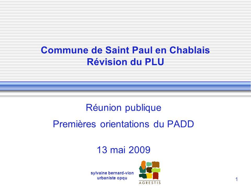 1 Commune de Saint Paul en Chablais Révision du PLU Réunion publique Premières orientations du PADD 13 mai 2009 sylvaine bernard-vion urbaniste opqu