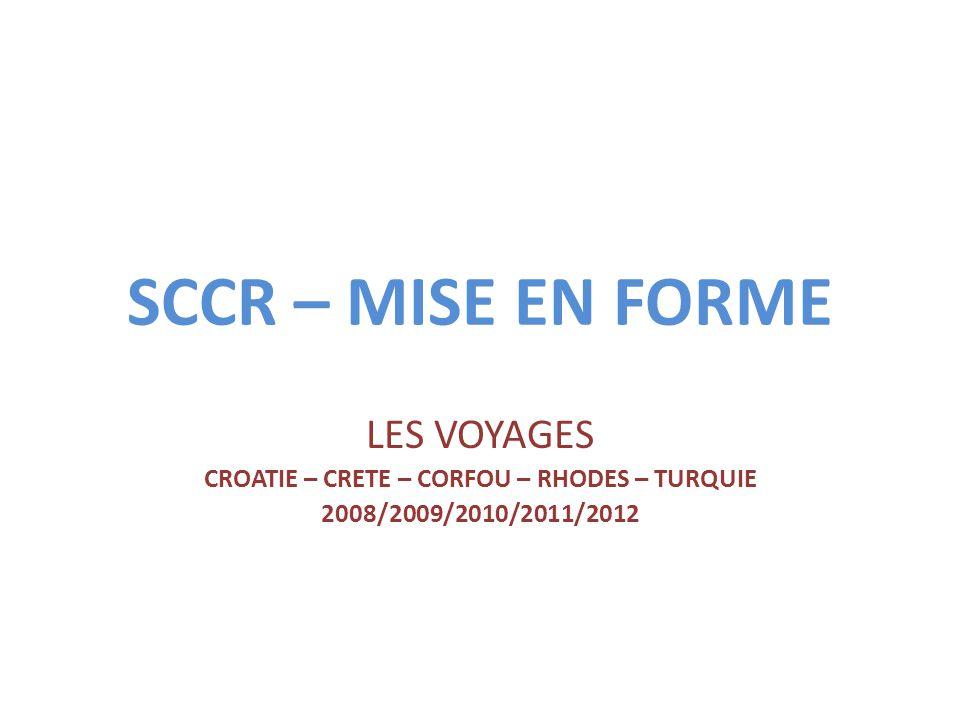 SCCR – MISE EN FORME LES VOYAGES CROATIE – CRETE – CORFOU – RHODES – TURQUIE 2008/2009/2010/2011/2012