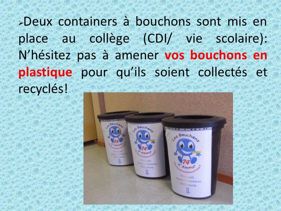 Deux containers à bouchons sont mis en place au collège (CDI/ vie scolaire): Nhésitez pas à amener vos bouchons en plastique pour quils soient collect
