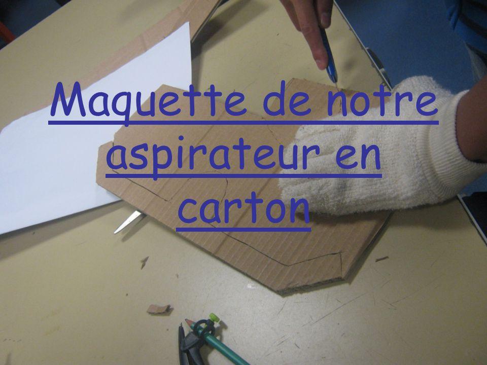 Maquette de notre aspirateur en carton