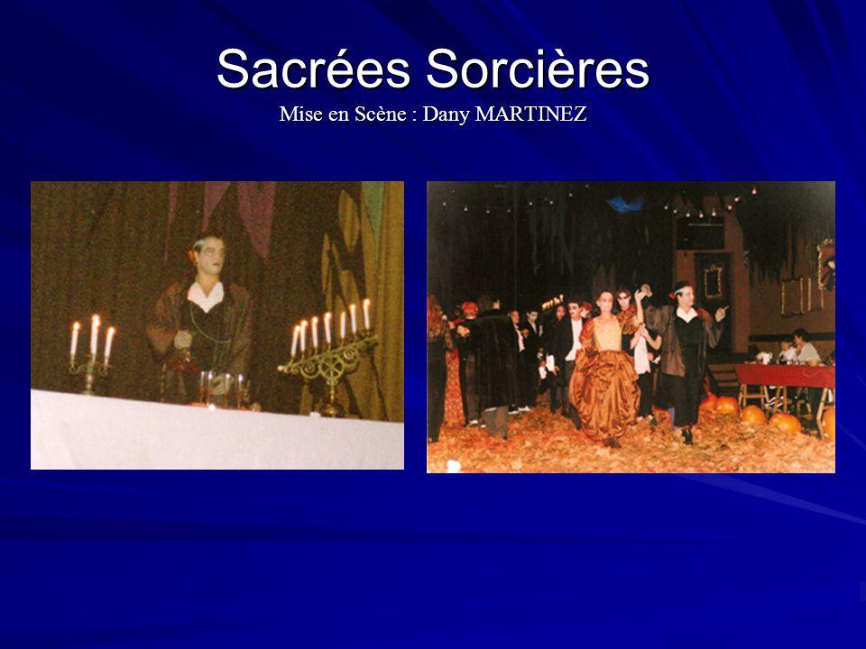 Sacrées Sorcières Mise en Scène : Dany MARTINEZ