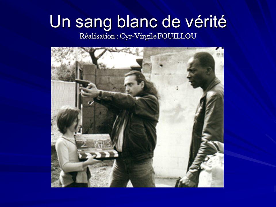 Un sang blanc de vérité Réalisation : Cyr-Virgile FOUILLOU