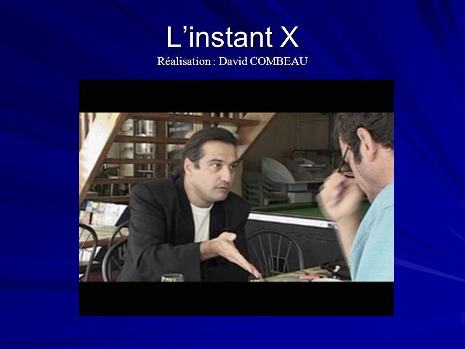 Linstant X Réalisation : David COMBEAU