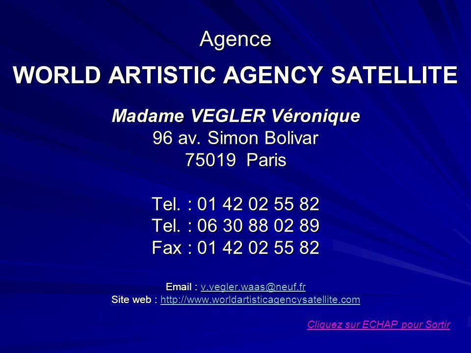 Agence WORLD ARTISTIC AGENCY SATELLITE Madame VEGLER Véronique 96 av.