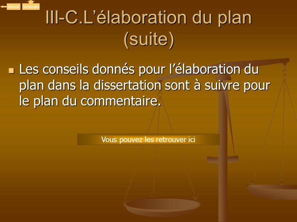 Les conseils donnés pour lélaboration du plan dans la dissertation sont à suivre pour le plan du commentaire. Les conseils donnés pour lélaboration du