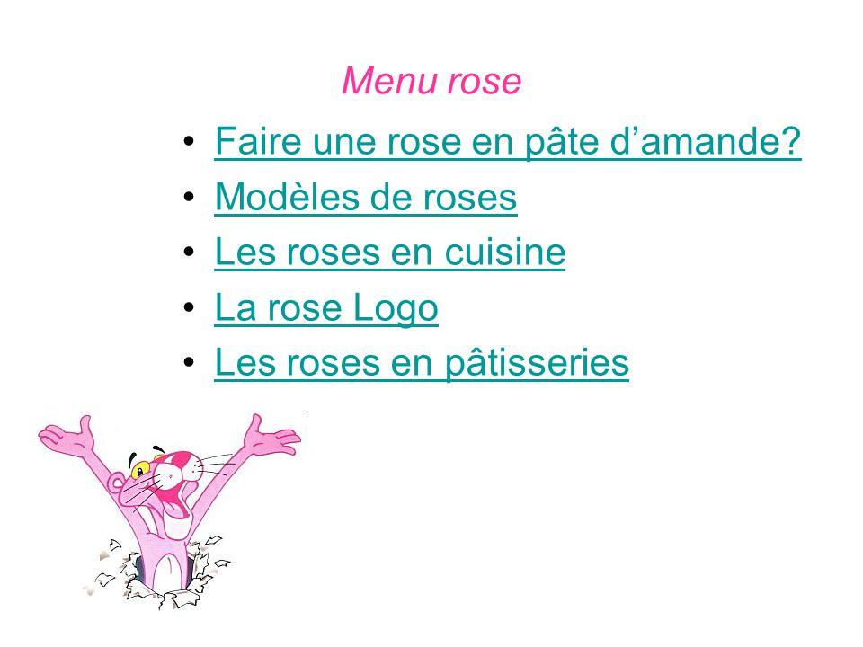 Menu rose Faire une rose en pâte damande? Modèles de roses Les roses en cuisine La rose Logo Les roses en pâtisseries