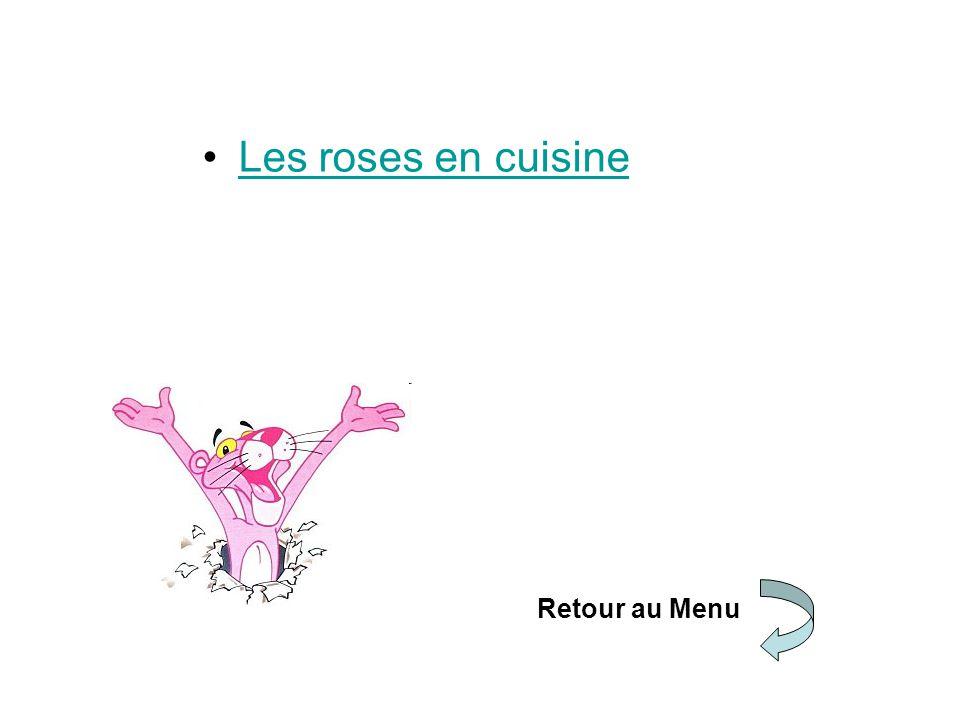 Les roses en cuisine Retour au Menu