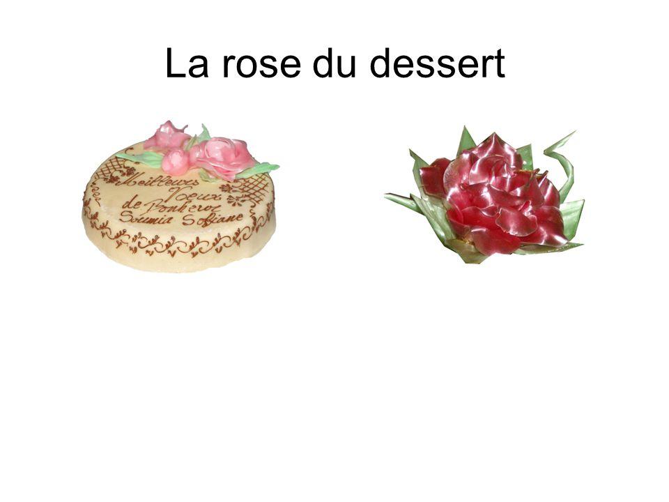 La rose du dessert