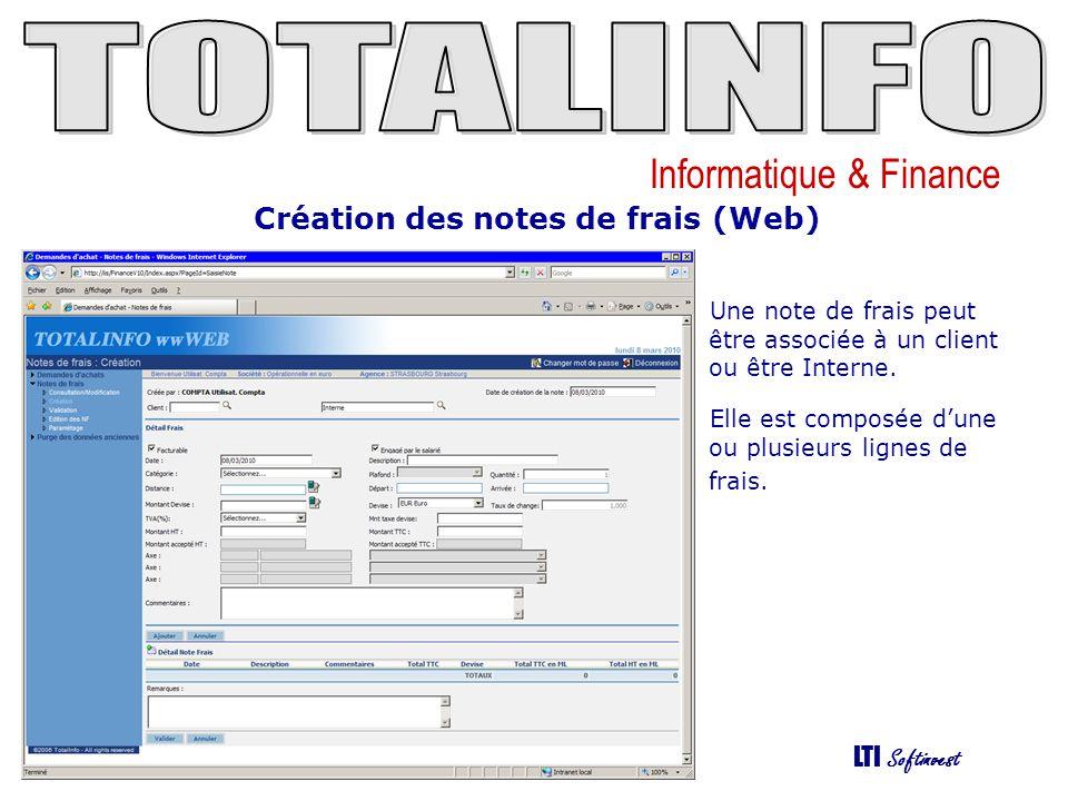Informatique & Finance LTI Softinvest Création des notes de frais (Web) Une note de frais peut être associée à un client ou être Interne. Elle est com