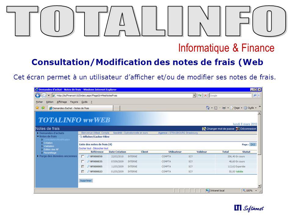 Informatique & Finance LTI Softinvest Consultation/Modification des notes de frais (Web Cet écran permet à un utilisateur dafficher et/ou de modifier