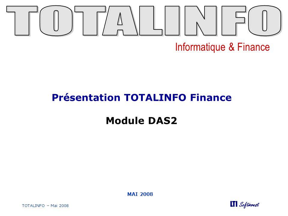 Informatique & Finance LTI Softinvest Fonction DAS2 jusquà la version 10.2.5 : Saisie du montant DAS2 associé à une facture si le tiers gère la DAS2 Edition lettres DAS2 et état préparatoire DAS2 en fonction des règlements effectués sur les factures associées à de la DAS2 Module DAS2 à partir de la version 10.2.6 : Saisie du montant DAS2 associée à une facture si le tiers gère la DAS2 Ajout possible de nouveaux éléments de déclaration DAS2 non issus des données comptables Modification possible des données déclarées (après calcul automatique) Edition de la déclaration papier Génération dexport au format DADSU ou TD bilatérale Le module DAS2