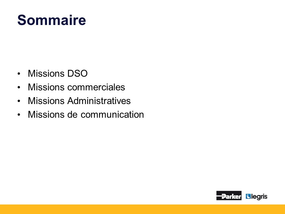 Sommaire Missions DSO Missions commerciales Missions Administratives Missions de communication