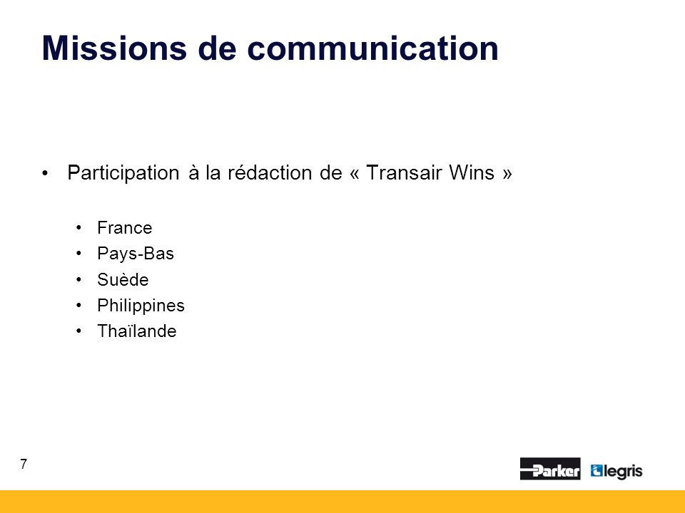 Missions de communication Participation à la rédaction de « Transair Wins » France Pays-Bas Suède Philippines Thaïlande 7