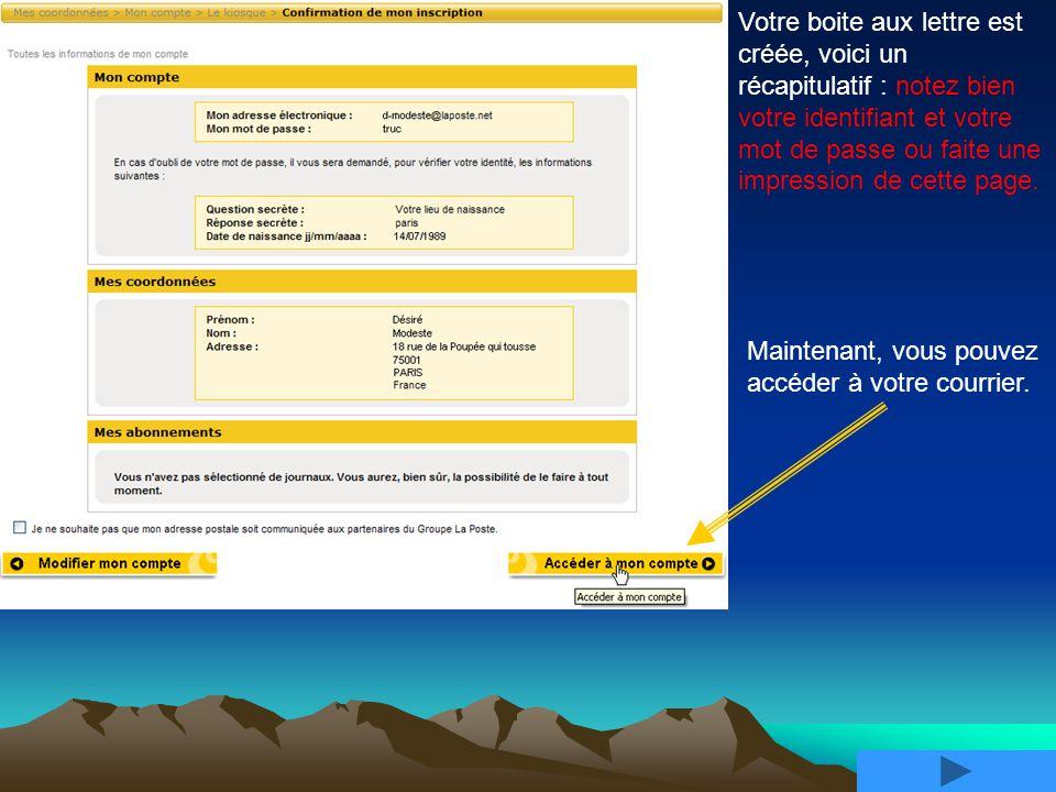 En tout lieu et nimporte quand, à partir dun ordinateur connecté à Internet, vous pouvez écrire, ou lire votre courrier en allant sur : www.laposte.net.