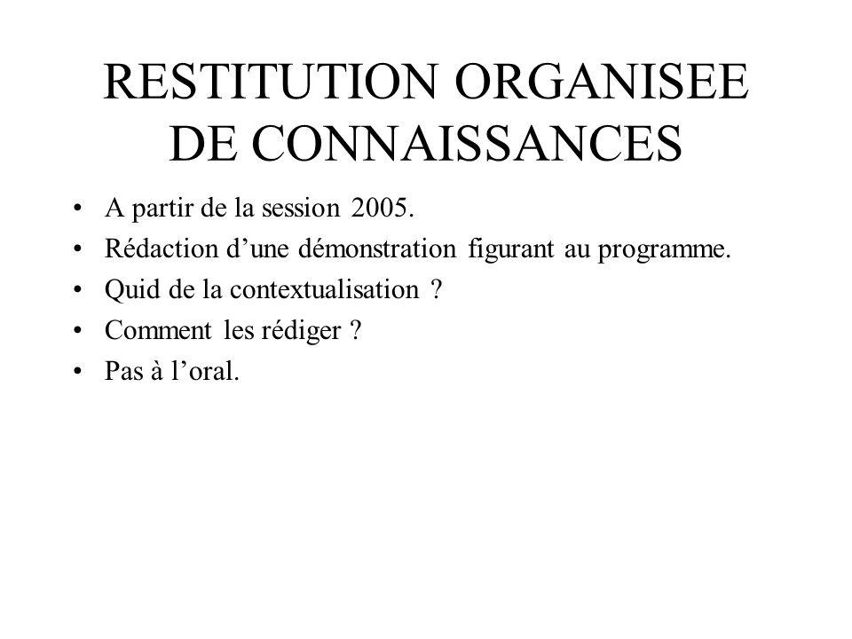 RESTITUTION ORGANISEE DE CONNAISSANCES A partir de la session 2005.
