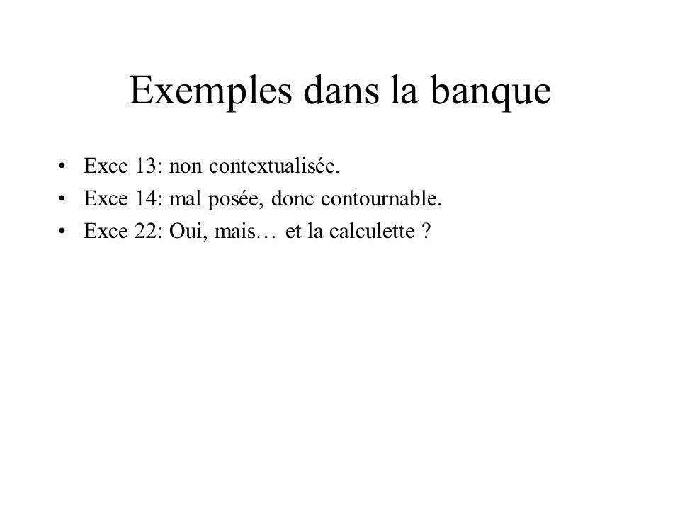 Exemples dans la banque Exce 13: non contextualisée.