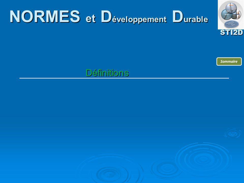 Définitions STI2D NORMES et D éveloppement D urable