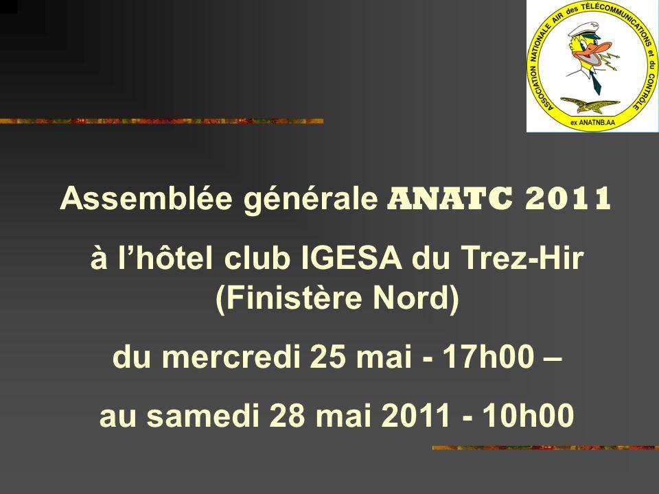 Assemblée générale ANATC 2011 à lhôtel club IGESA du Trez-Hir (Finistère Nord) du mercredi 25 mai - 17h00 – au samedi 28 mai 2011 - 10h00