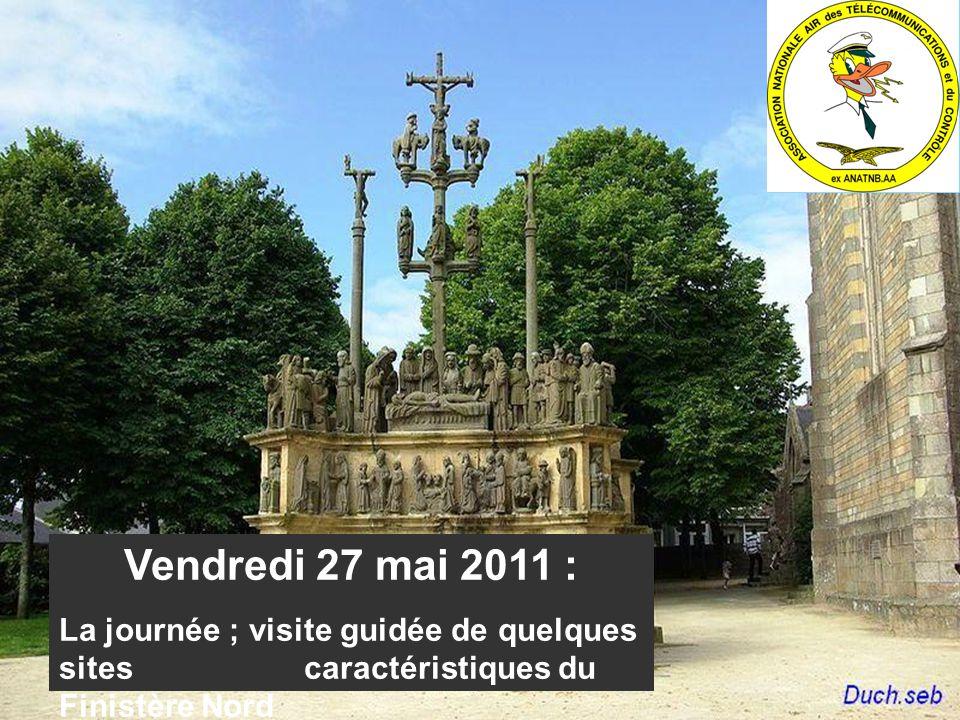 Vendredi 27 mai 2011 : La journée ; visite guidée de quelques sites caractéristiques du Finistère Nord