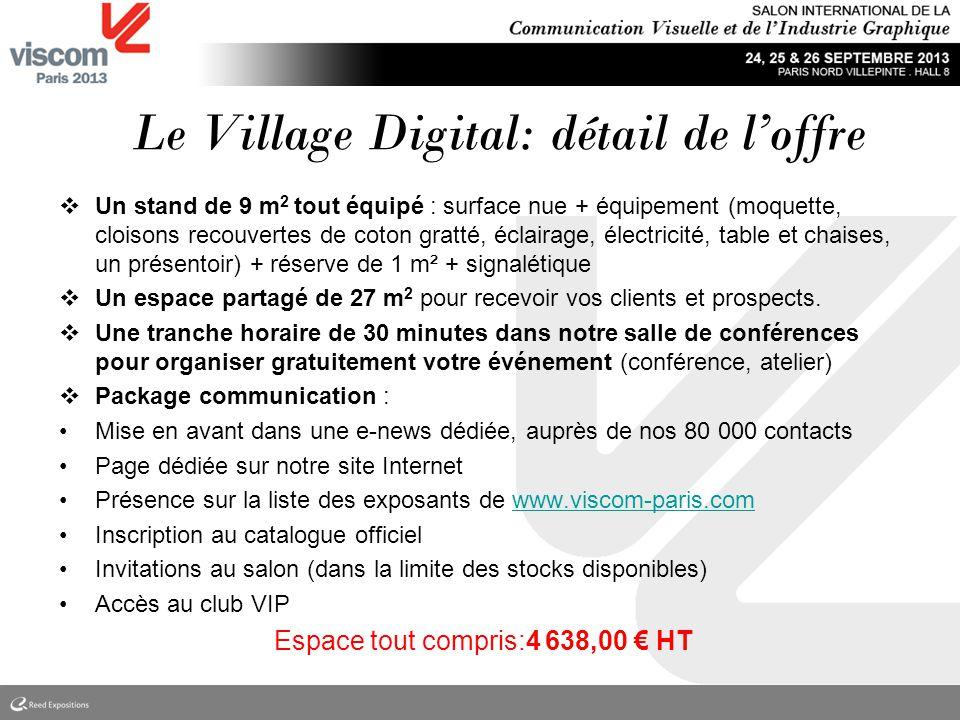 Le Village Digital: détail de loffre Un stand de 9 m 2 tout équipé : surface nue + équipement (moquette, cloisons recouvertes de coton gratté, éclaira
