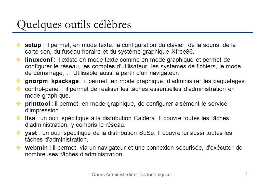 - Cours Administration : les techniques -7 Quelques outils célèbres setup : il permet, en mode texte, la configuration du clavier, de la souris, de la