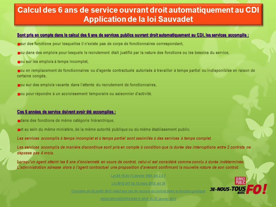 Calcul des 6 ans de service ouvrant droit automatiquement au CDI Application de la loi Sauvadet Sont pris en compte dans le calcul des 6 ans de servic