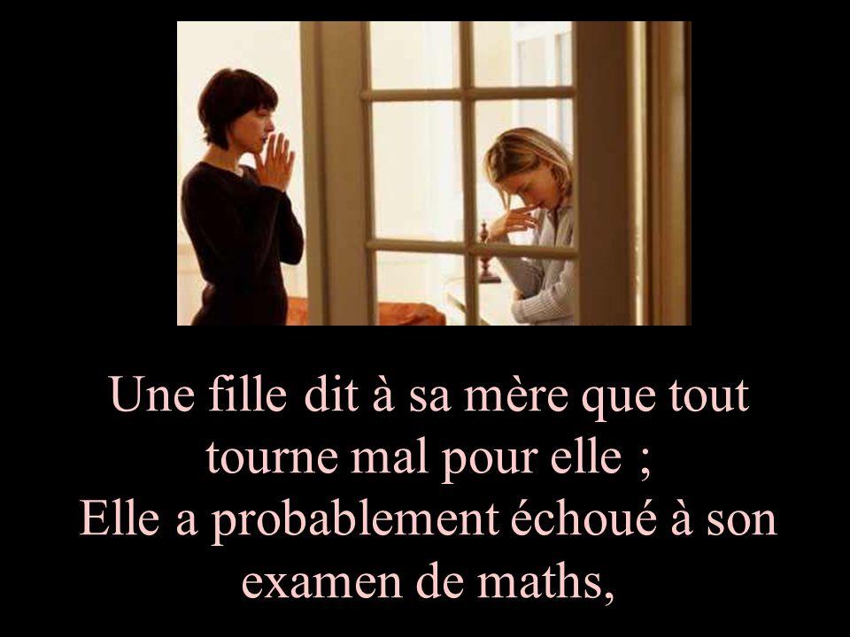 Une fille dit à sa mère que tout tourne mal pour elle ; Elle a probablement échoué à son examen de maths,