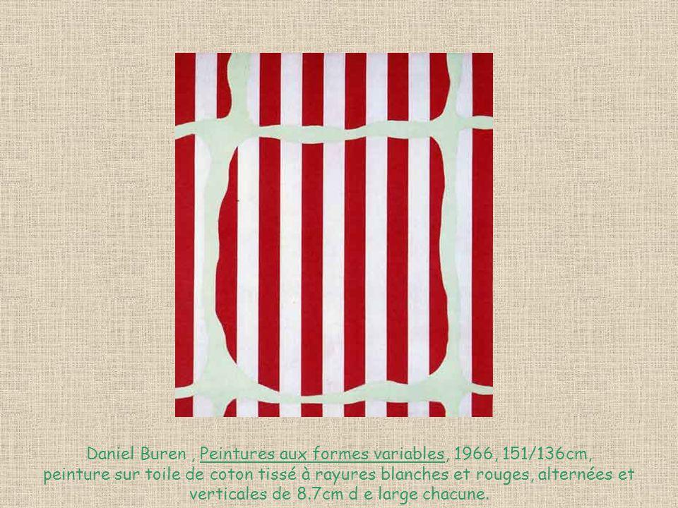 Daniel Buren, Peintures aux formes variables, 1966, 151/136cm, peinture sur toile de coton tissé à rayures blanches et rouges, alternées et verticales