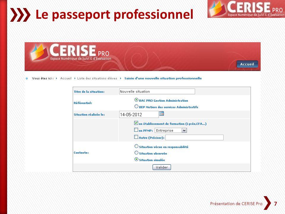 7 Présentation de CERISE Pro Le passeport professionnel