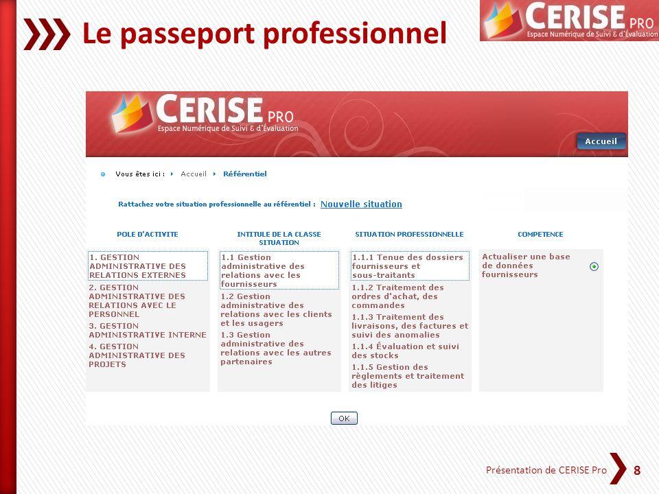 8 Présentation de CERISE Pro Le passeport professionnel