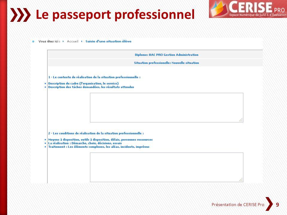 9 Présentation de CERISE Pro Le passeport professionnel