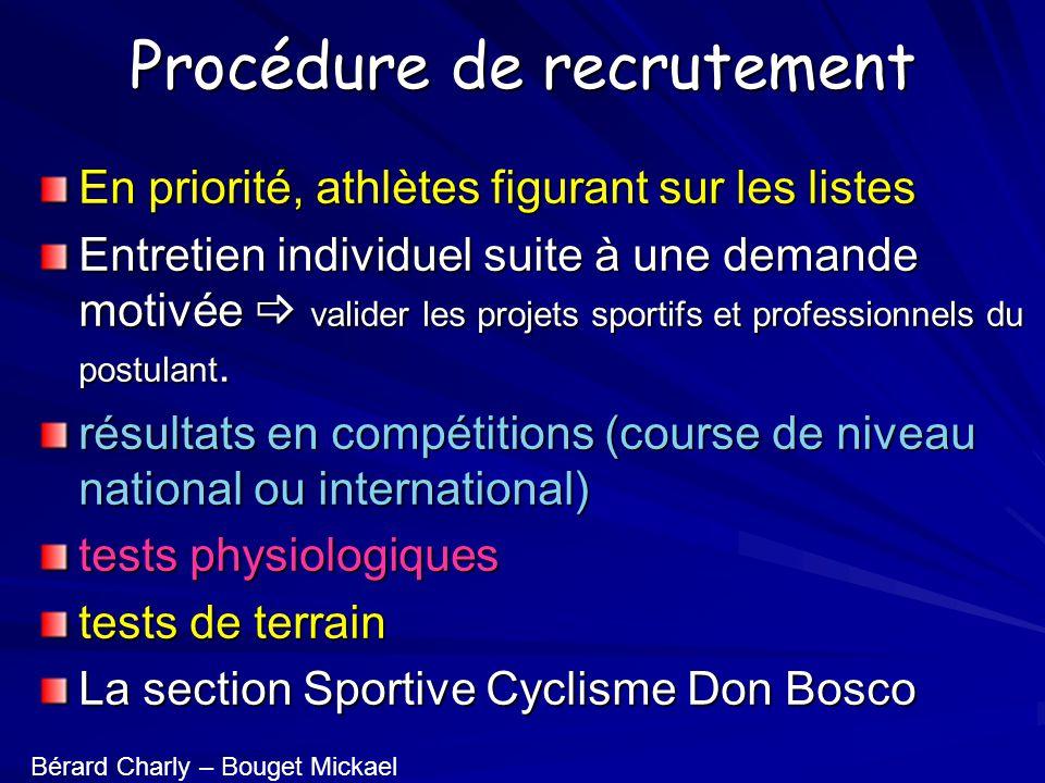 Procédure de recrutement En priorité, athlètes figurant sur les listes Entretien individuel suite à une demande motivée valider les projets sportifs e