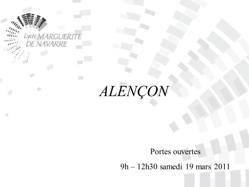 Portes ouvertes 9h – 12h30 samedi 19 mars 2011 ALENÇON