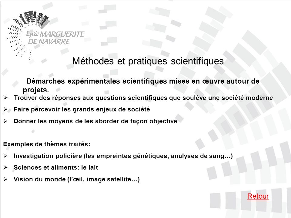 Méthodes et pratiques scientifiques Démarches expérimentales scientifiques mises en œuvre autour de projets. Retour Trouver des réponses aux questions
