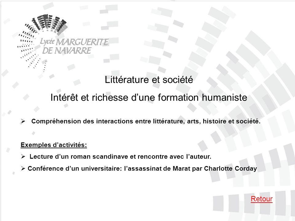 Littérature et société Intérêt et richesse dune formation humaniste Compréhension des interactions entre littérature, arts, histoire et société.