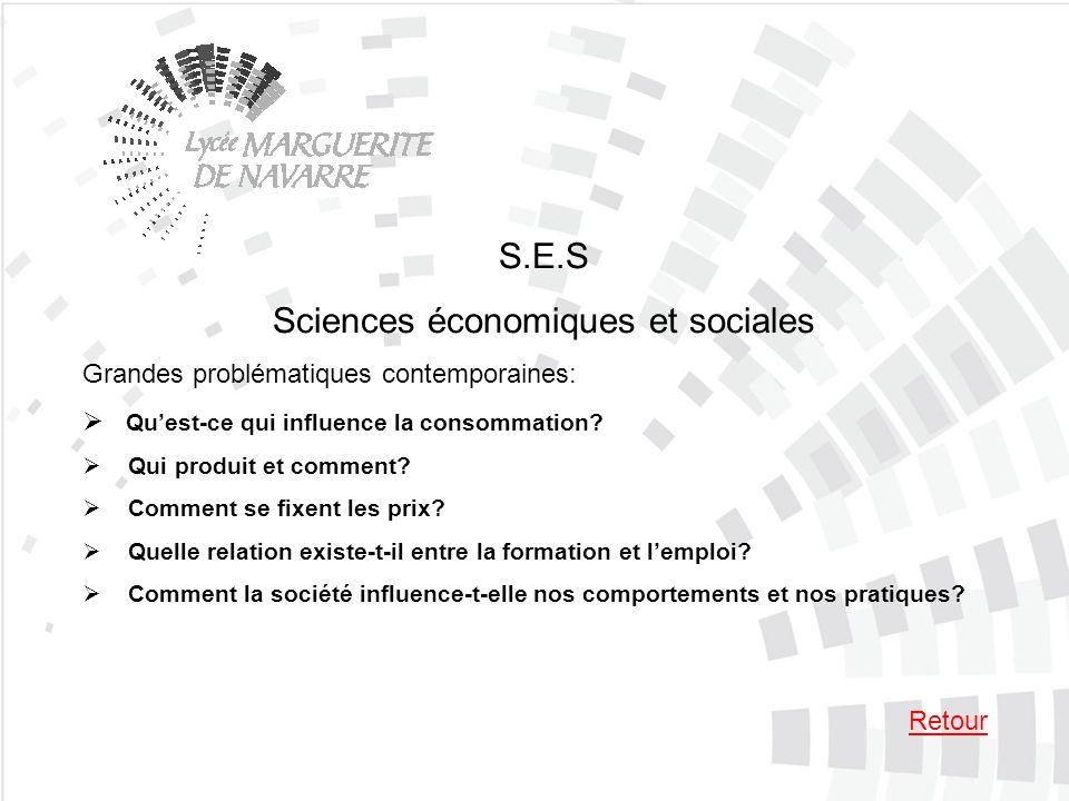 S.E.S Sciences économiques et sociales Grandes problématiques contemporaines: Quest-ce qui influence la consommation? Qui produit et comment? Comment