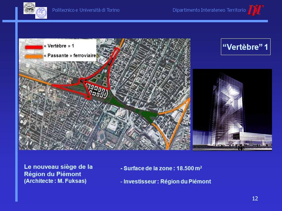 Politecnico e Università di Torino Dipartimento Interateneo Territorio 12 Vertèbre 1 Le nouveau siège de la Région du Piémont (Architecte : M. Fuksas)