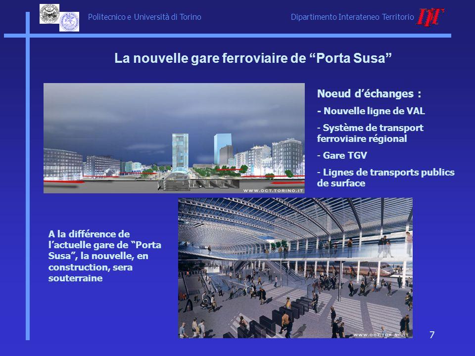 Politecnico e Università di Torino Dipartimento Interateneo Territorio 7 La nouvelle gare ferroviaire de Porta Susa Noeud déchanges : - Nouvelle ligne