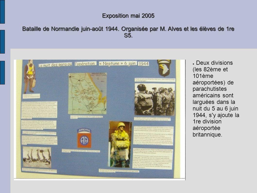 Exposition mai 2005 Bataille de Normandie juin-août 1944. Organisée par M. Alves et les élèves de 1re S5. Deux divisions (les 82ème et 101ème aéroport