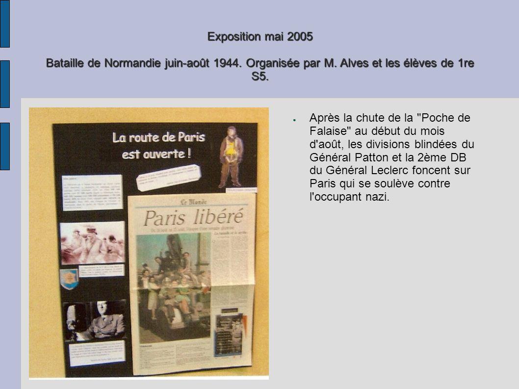 Exposition mai 2005 Bataille de Normandie juin-août 1944. Organisée par M. Alves et les élèves de 1re S5. Après la chute de la