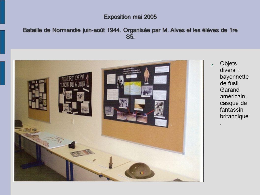 Exposition mai 2005 Bataille de Normandie juin-août 1944. Organisée par M. Alves et les élèves de 1re S5. Objets divers : bayonnette de fusil Garand a