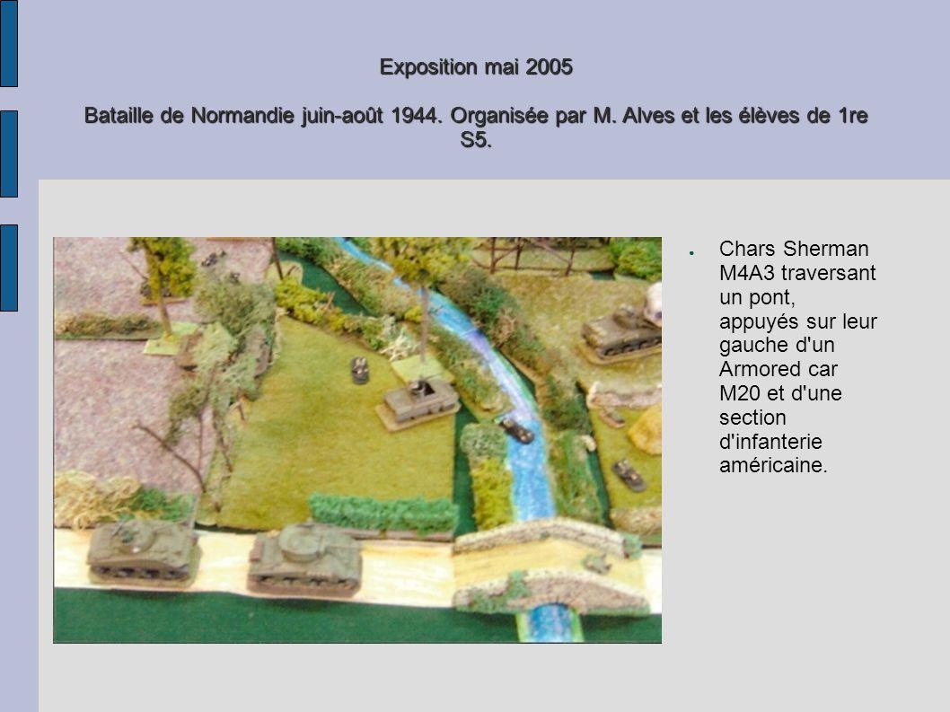 Exposition mai 2005 Bataille de Normandie juin-août 1944. Organisée par M. Alves et les élèves de 1re S5. Chars Sherman M4A3 traversant un pont, appuy
