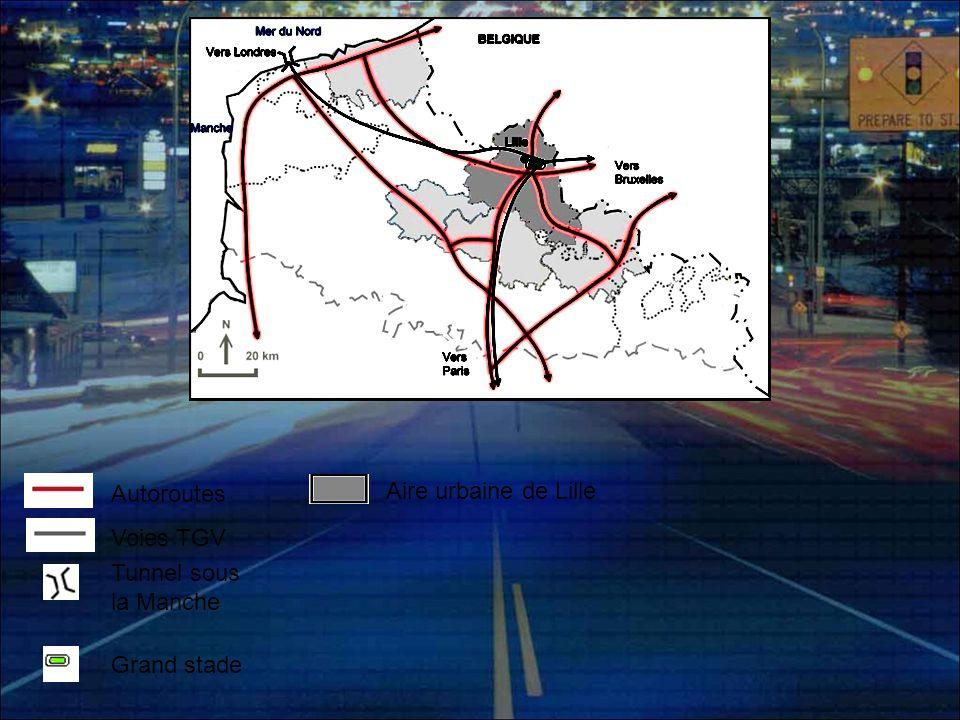 Autoroutes Voies TGV Tunnel sous la Manche Grand stade Aire urbaine de Lille Partie belge de l agglomération lilloise